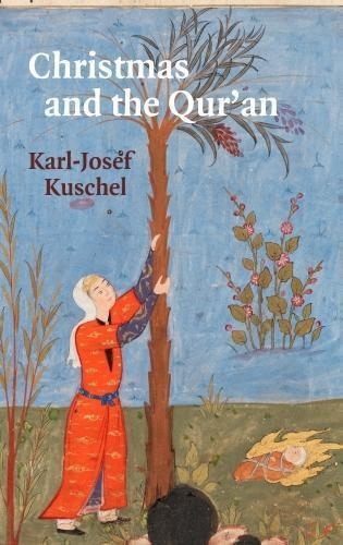 """Karl-Josef Kuschel's """"Christmas and the Qu'ran"""" (published by Gingko Library)"""