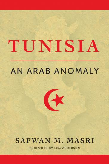 Cover of Safwan M. Masri′s ″Tunisia – An Arab anomaly″ (published by Columbia University Press)