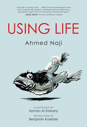 "Cover of Ahmed Najiʹs ""Using Life"" (published by the Center for Middle Eastern Studies, University of Texas at Austin)"