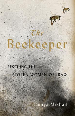 "Cover of Dunya Mikhailʹs ""The Beekeeper: Rescuing the stolen women of Iraq"" (published by New Directions)"