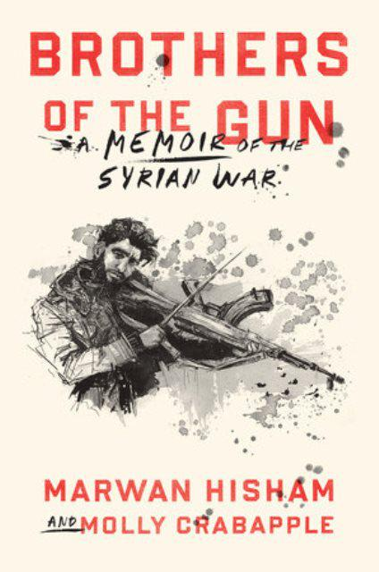"Cover of Marwan Hisham and Molly Crabapple's ""Brothers of the Gun"" (published by One World)"