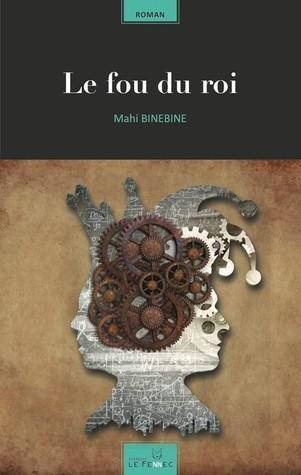"""Cover of Mahi Binebineʹs """"Le Fou du roi"""" (published by Le Fennec)"""