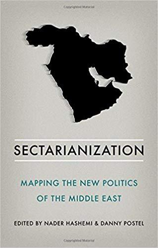 "Cover of ""Sectarianization: Mapping the New Politics of the Middle East"", edited by Danny Postel and Nader Hashemi (published by Oxford University Press)"