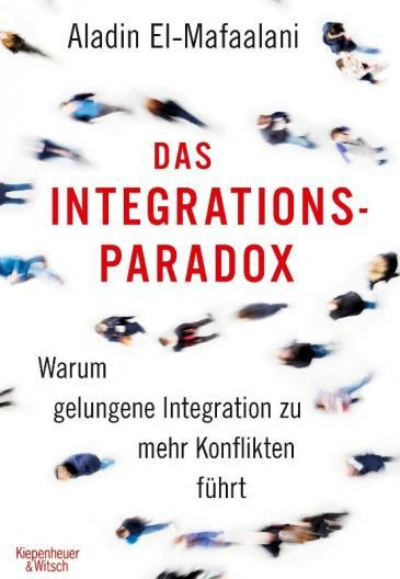 "Cover of Aladin El-Mafaalani's ""Das Integrationsparadox"" – The Integration Paradox (published in German by Kiepenheuer & Witsch)"