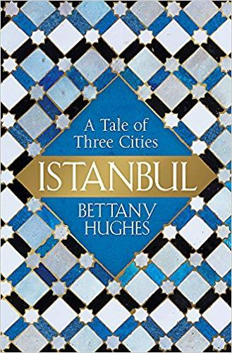 "Cover of Bettany Hughesʹ ""Istanbul: A Tale of Three Cities"" (published by W&N)"