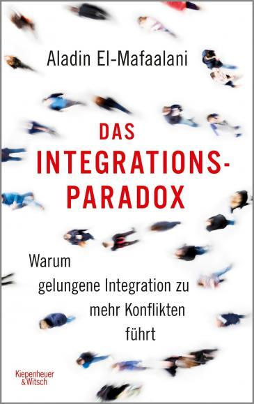 "Cover of Aladin El-Mafaalaniʹs ""Das Integrations Paradox"" (published in German by Kiepenheuer & Witsch)"