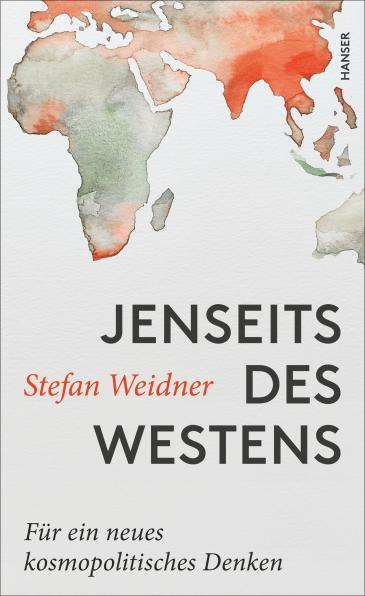 """Cover of Stefan Weidnerʹs """"Jenseits des Westens: Fuer ein neues kosmopolitisches Denken"""" (published in German by Hanser)"""