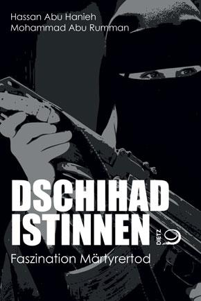 "Cover of Hassan Abu Hanieh and Mohammad Abu Rummanʹs "" Jihadist women – the fascination of a martyrʹs death"" (published in German by Dietz)"