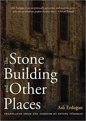 "Asli Erdogan's ""The Stone Building and Other Places"" (published by City Lights)"