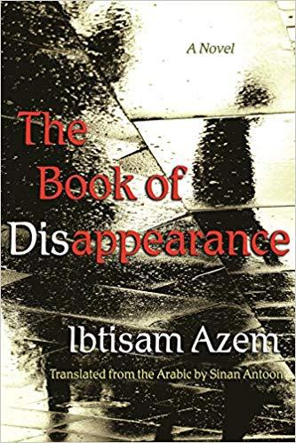 "Cover of Ibtisam Azem's ""Book of Disappearance"", translated into English by Sinan Antoon (published by Syracuse University Press)"
