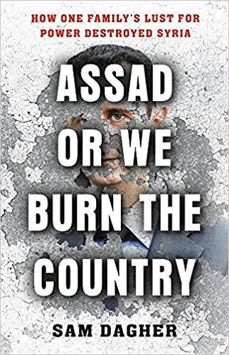 "Cover of Sam Dagher's ""Assad or We Burn the Country. How One Family's Lust for Power Destroyed Syria"" (published by Little, Brown and Co.)"