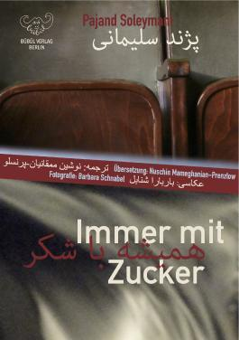 "Cover of Soleymani's ""Immer mit Zucker"" – Always add sugar (published in German/Persian by Bubul)"