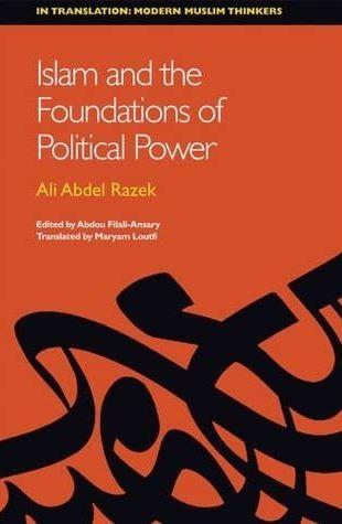 """Cover of Ali Abdel Razek's """"Islam and the foundations of political power"""", translated by Maryam Loutfi (published by Edinburgh University Press)"""
