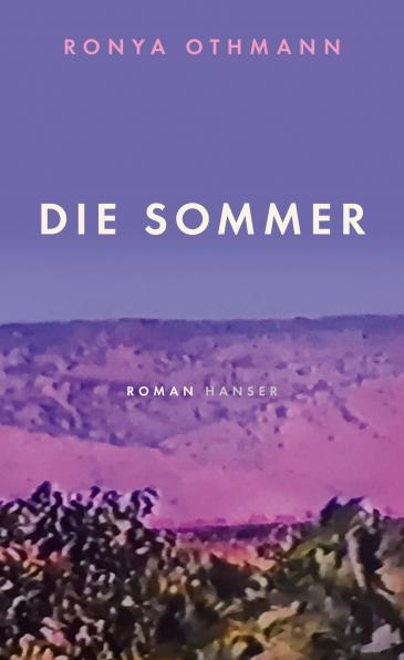 "Cover of the novel ""Die Sommer"" by Ronya Othmann (source: Hanser)"
