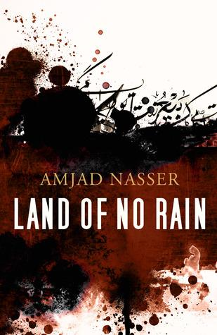 "Cover of Nasser's ""Land of No Rain"", translated from the Arabic by Jonathan Wright (published by Bloomsbury)"