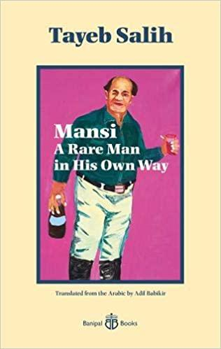 """Cover of Tayeb Salih's """"Mansi: A Rare Man in His Own Way"""", translated into English by Adil Babikir (published by Banipal Books)"""