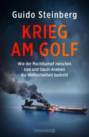 "Cover of Guido Steinberg's "" Krieg am Golf"" (source: Droemer Verlag)"
