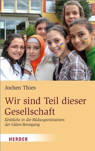 Cover of 'Wir sind Teil dieser Gesellschaft. Einblicke in die Bildungsinitiativen der Gülen-Bewegung' (publisher: Herder Verlag)