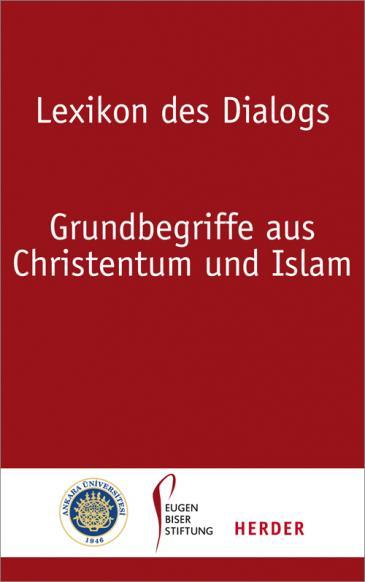 Cover Lexikon des Dialogs. Grundbegriffe aus Christentum und Islam (image: Herder-Verlag)