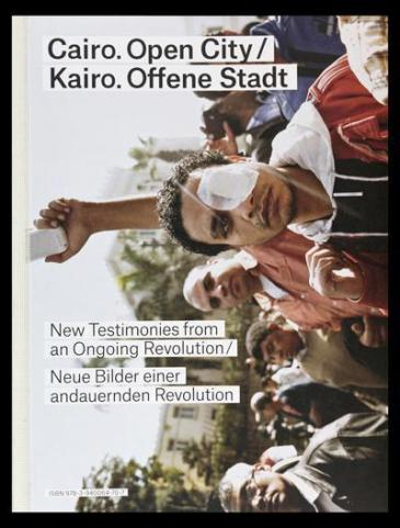 "Cover of the book ""Cairo. Open City. New Testimonies from an Ongoing Revolution"" (source: Spector Verlag)"