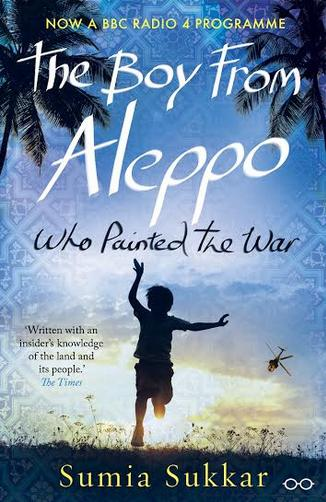 """Cover of the paperback version of Sumia Sukkar's novel """"The Boy from Aleppo who Painted the War"""" (source: Eyewear Publishing)"""