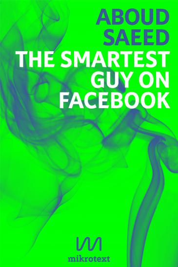 "Cover of Aboud Saeed's book ""The smartest guy on Facebook"" (source: mikrotext)"