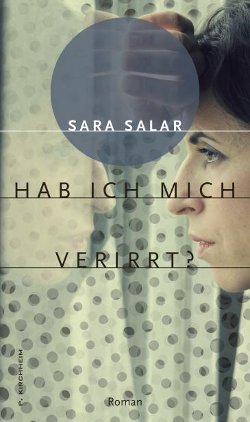 "Cover of the German translation of Sara Salar's novel ""Habe ich mich verirrt?"" (source: P. Kirchheim)"