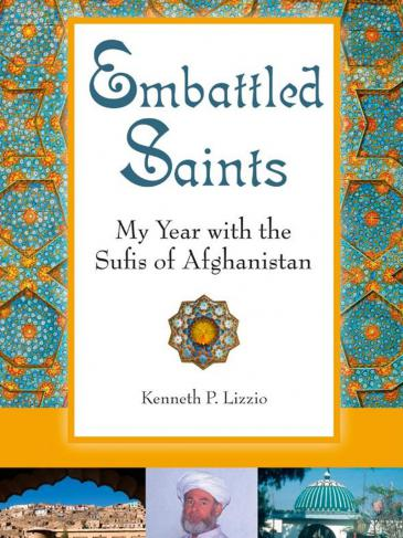 """Cover of Kenneth P. Lizzio's book """"Embattled Saints – My Year with the Sufis of Afghanistan""""  (photo: Quest Books)"""