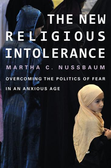 "The book ""The New Religious Intolerance. Overcoming the Politics of Fear in an Anxious Age"" published in English by Belknap Press"