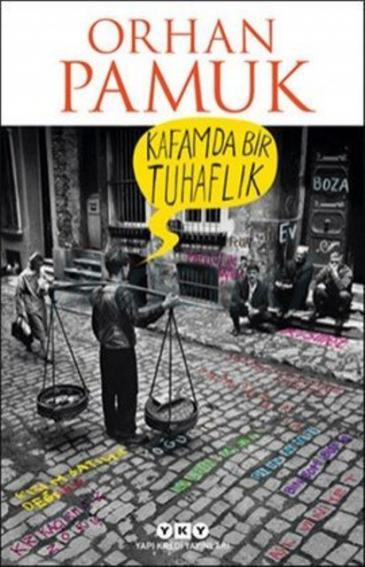 """Cover of Orhan Pamuk's latest novel """"A strangeness in my mind"""" (photo: YAPI KREDI YAYINLARI)"""