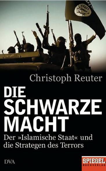 """Cover of Christoph Reuter's book """"Die schwarze Macht. Der Islamische Staat und die Strategen des Terrors"""" (source: Spiegel Buchverlag)"""