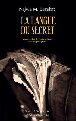 "Cover of the French translation of Najwa Barakat's novel ""The Language of Secrets"" (source: Coedition Sindbad)"
