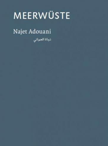 """Cover of Najet Adouani's volume of poetry """"Meerwueste"""" (source: Verlag Lotos Werkstatt)"""