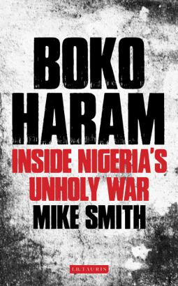 """Cover of """"Boko Haram: Inside Nigeria's Unholy War"""" by Mike Smith (source: I.B. Tauris)"""