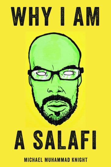 """Cover of Michael Muhammad Knight's latest book, """"Why I Am A Salafi"""" (source: Soft Skull Press)"""