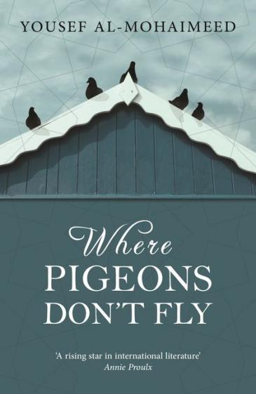 """Cover of """"Where Pigeons Don't Fly"""" by Yousef Al-Mohaimeed (Source: Bloomsbury)"""
