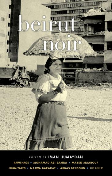 """""""Beirut Noir"""": a collection of short stories (published by Akashic Books)"""