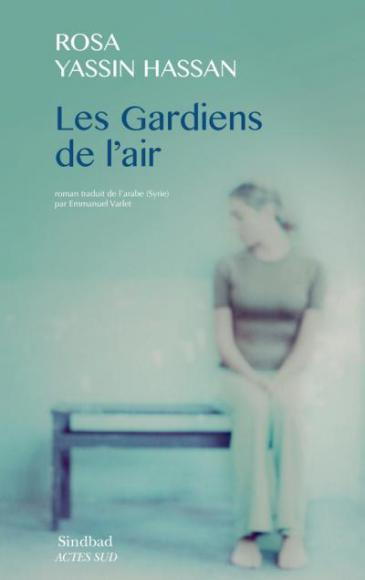 """Les Gardiens de l'air"" (Guardians of the Air) by Rosa Yassin Hassan (published by Sindbad)"