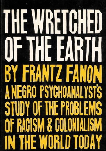 ″The Wretched of the Earth″ by Frantz Fanon (first edition, published by Grove Press)