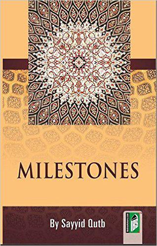 """Milestones"" by Sayyid Qutb (published by Islamic Book Service)"