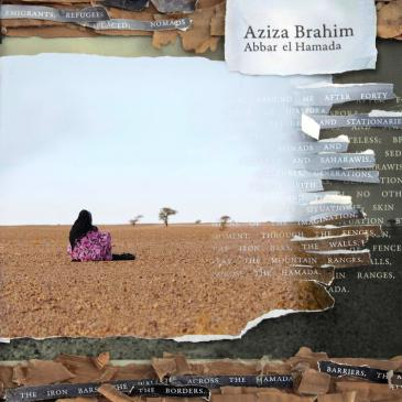 """Abbar el Hamada"" by Aziza Brahim (produced by Glitterbeat Records)"
