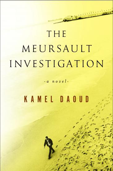 Cover of Kamel Daoud′s ″The Meursault Investigation″ translated by John Cullen (published by Other Press)