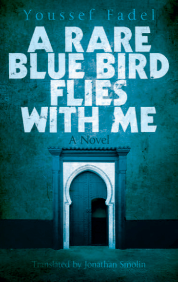 "Cover of ""A Rare Blue Bird Flies With Me"" (published by Hoopoe Fiction, an imprint of AUC Press / The American University in Cairo Press)"