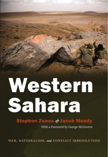 """""""Western Sahara: War, Nationalism, and Conflict Irresolution"""" by Stephen Zunes and Jacob Mundy"""