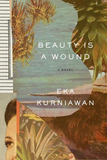 "Cover of Eka Kurniawan's ""Beauty is a wound"", translated by Annie Tucker (published by New Directions)"