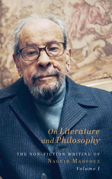 """Cover of Naguib Mahfouz' """"On Literature and Philosophy"""", translated by Aran Byrne (published by the Gingko Library)"""