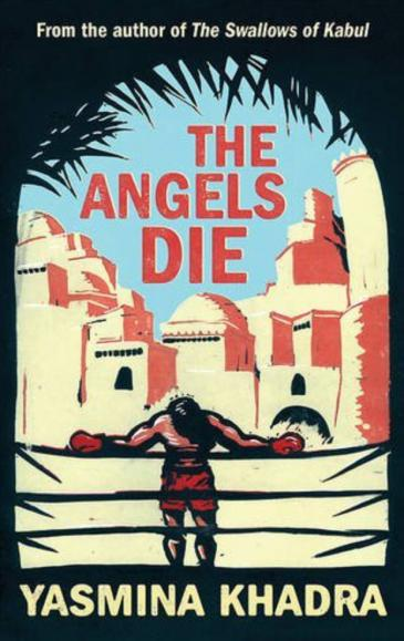 """Yasmina Khadra's """"The Angels Die"""", translated by Howard Curtis (published by Gallic Books)"""