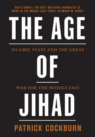 "Cover of Patrick Cockburn's ""The Age of Jihad: The Islamic State and the Great War for the Middle East"" (published by Verso Books)"