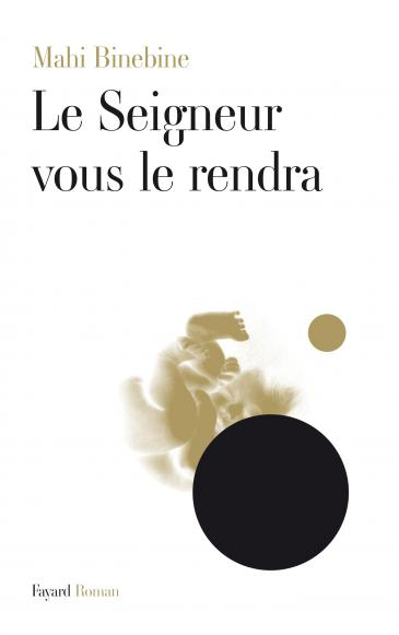 Mahi Binebine′s ″Le Seigneur vous le rendra″ (published in French by Fayard)