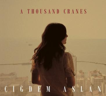 "Cover of Cigdem Aslan's ""A Thousand Cranes"" (produced by Asphalt Tango Records)"